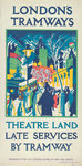 Theatre Land - Late Services by Tramway, London County Council (LCC) Tramways poster Fine Art Print by Anonymous