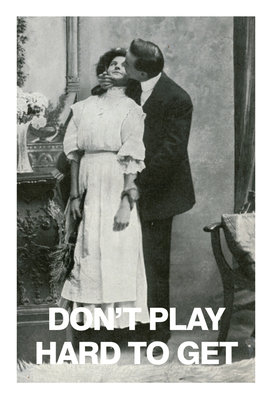 Don't Play Hard to Get Card Wall Art & Canvas Prints by Valentine Cards