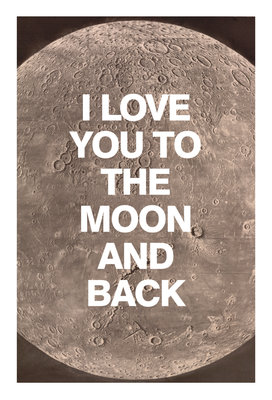 I Love You to the Moon and Back Card Wall Art & Canvas Prints by Valentine Cards
