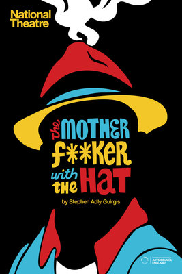 The Motherf**cker with the Hat Wall Art & Canvas Prints by National Theatre Graphics Design Studio