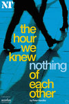 The Hour We Knew Nothing Of Each Other - print